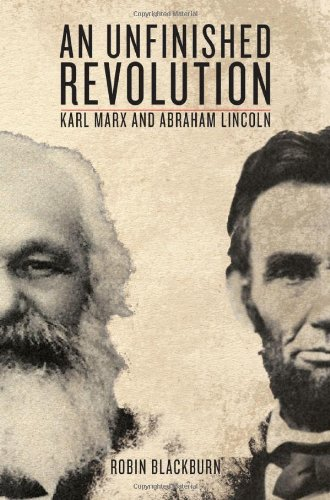 Unfinished Revolution Karl Marx and Abraham Lincoln  2011 9781844677221 Front Cover