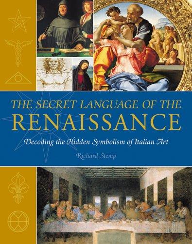 Secret Language of the Renaissance Decoding the Hidden Symbolism of Italian Art N/A edition cover