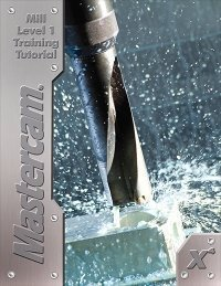 MASTERCAM X4:MILL LEVEL 1 TRAINING... N/A edition cover