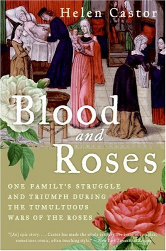 Blood and Roses One Family's Struggle and Triumph During the Tumultuous Wars of the Roses N/A edition cover