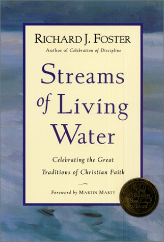Streams of Living Water Essential Practices from the Six Great Traditions of Christian Faith  2002 (Reprint) edition cover