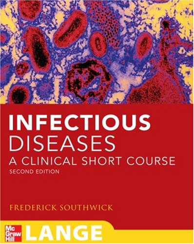 Infectious Diseases A Clinical Short Course 2nd 2008 edition cover