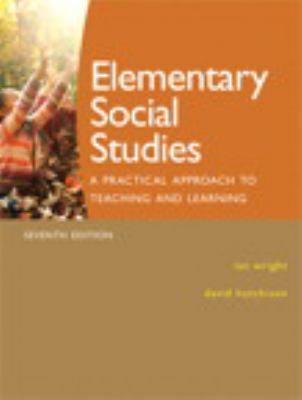 Elementary Social Studies A Practical Approach to Teaching and Learning 7th 2010 9780135153222 Front Cover