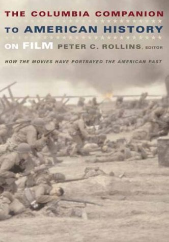Columbia Companion to American History on Film How the Movies Have Portrayed the American Past  2004 9780231112222 Front Cover