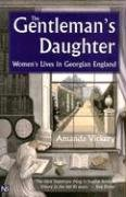 Gentleman's Daughter Women's Lives in Georgian England  2003 edition cover