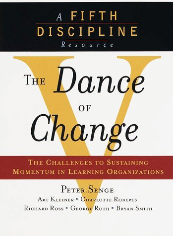 Dance of Change The Challenges to Sustaining Momentum in a Learning Organization N/A 9780385493222 Front Cover