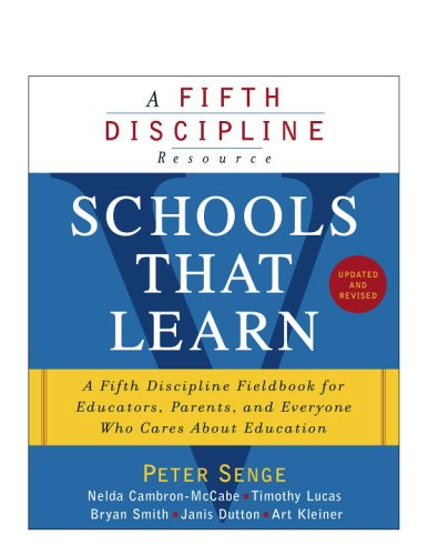 Schools That Learn (Updated and Revised) A Fifth Discipline Fieldbook for Educators, Parents, and Everyone Who Cares about Education Revised  9780385518222 Front Cover