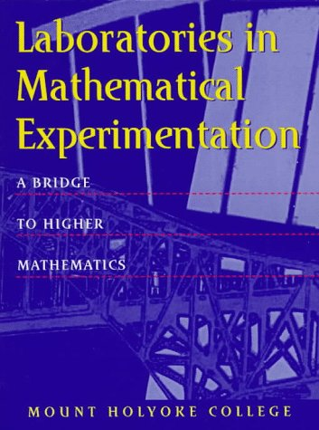 Laboratories in Mathematical Experimentation A Bridge to Higher Mathematics  1997 edition cover