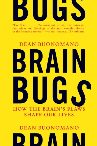 Brain Bugs How the Brain's Flaws Shape Our Lives  2012 edition cover