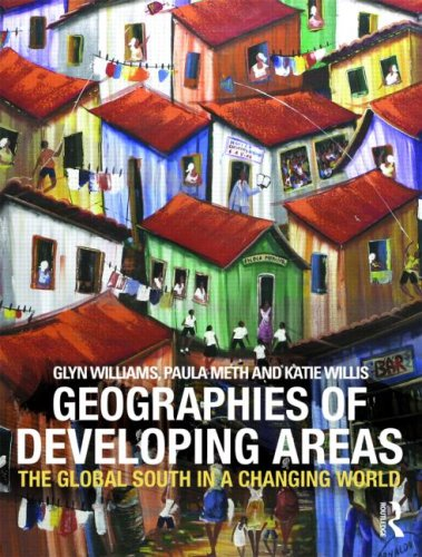 Geographies of Developing Areas The Global South in a Changing World  2009 edition cover