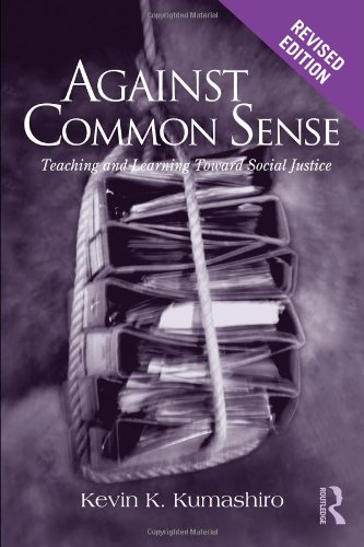 Against Common Sense Teaching and Learning Toward Social Justice 2nd 2010 (Revised) edition cover