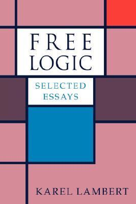 Free Logic Selected Essays N/A 9780521039222 Front Cover