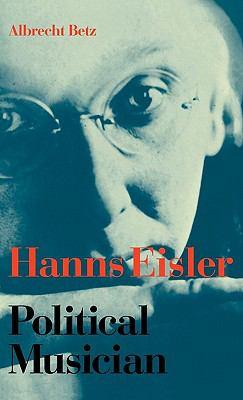 Hanns Eisler Political Musician  1982 9780521240222 Front Cover