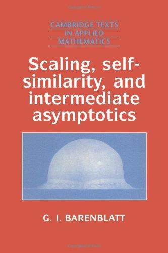 Scaling, Self-Similarity and Intermediate Asymptotics Dimensional Analysis and Intermediate Asymptotics  1996 edition cover
