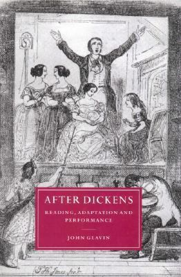 After Dickens Reading, Adaptation and Performance  1999 9780521633222 Front Cover