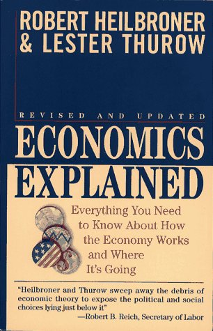 Economics Explained Everything You Need to Know about How the Economy Works and Where It's Going 2nd 1994 9780671884222 Front Cover