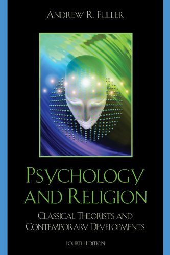 Psychology and Religion Classical Theorists and Contemporary Developments 4th 2007 edition cover