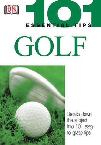 Golf Breaks down the Subject into 101 Easy-To-Grasp Tips  2003 9780756602222 Front Cover