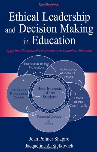 Ethical Leadership and Decision Making in Education Applying Theoretical Perspectives to Complex Dilemmas 2nd 2005 (Revised) edition cover