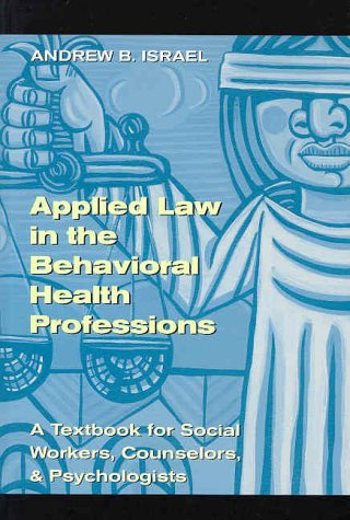 Applied Law in the Behavioral Health Professions A Textbook for Social Workers, Counselors, and Psychologists  2003 edition cover