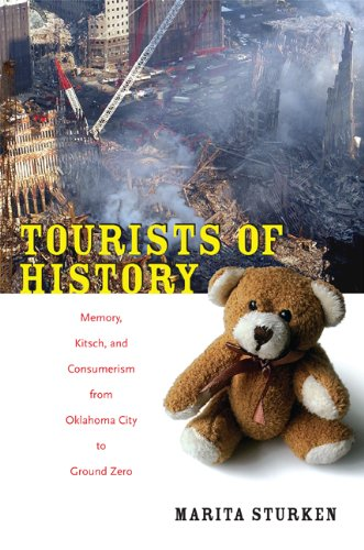 Tourists of History Memory, Kitsch, and Consumerism from Oklahoma City to Ground Zero  2007 edition cover
