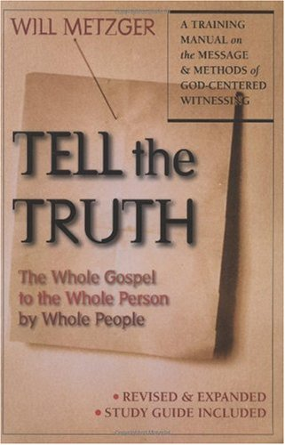 Tell the Truth The Whole Gospel to the Whole Person by Whole People 3rd 2002 (Revised) edition cover
