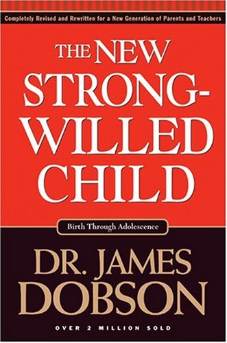 New Strong-Willed Child Birth Through Adolescence  2004 (Revised) edition cover