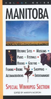 Manitoba A Colour Guidebook  1995 9780887803222 Front Cover