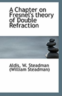 Chapter on Fresnel's Theory of Double Refraction  N/A 9781113231222 Front Cover