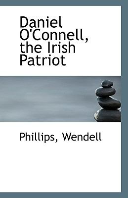 Daniel O'Connell, the Irish Patriot N/A edition cover
