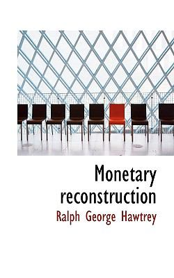 Monetary Reconstruction  N/A 9781116793222 Front Cover