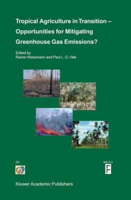 Tropical Agriculture in Transition Opportunities for Mitigating Greenhouse Gas Emissions?  2004 9781402014222 Front Cover