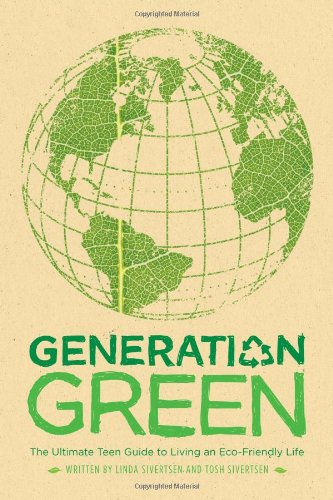 Generation Green The Ultimate Teen Guide to Living an Eco-Friendly Life N/A edition cover