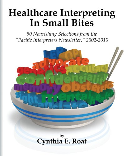 Healthcare Interpreting in Small Bites 50 Nourshing Selections from the Pacific Interpreters Newsletter, 2002-2010  2002 edition cover