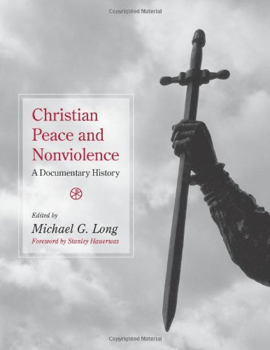 Christian Peace and Nonviolence A Documentary History  2011 edition cover