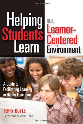 Helping Students Learn in a Learner-Centered Environment A Guide to Facilitating Learning in Higher Education  2008 edition cover