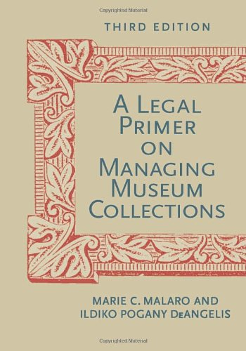 Legal Primer on Managing Museum Collections, Third Edition  3rd 2012 edition cover