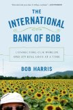 International Bank of Bob Connecting Our Worlds One $25 Kiva Loan at a Time  2014 edition cover