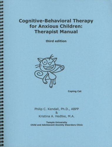 Cognitive-Behavioral Therapy for Anxious Children : Therapist Manual 3rd 2006 edition cover