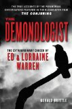 The Demonologist: The Extraordinary Career of Ed and Lorraine Warren  2013 9781935169222 Front Cover