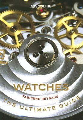 Watches The Ultimate Guide  2007 9782843238222 Front Cover