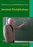 Internationale Wirtschaftsbeziehungen: Theorie, Praxis und Probleme der aktuellen Weltwirtschaft N/A edition cover