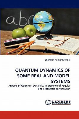 Quantum Dynamics of Some Real and Model Systems N/A 9783843352222 Front Cover