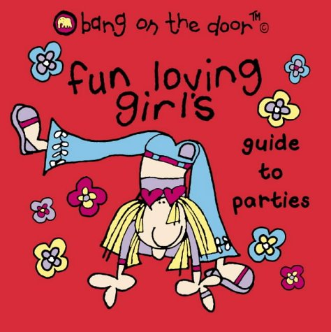 Fun-loving Girl's Guide to Parties N/A edition cover