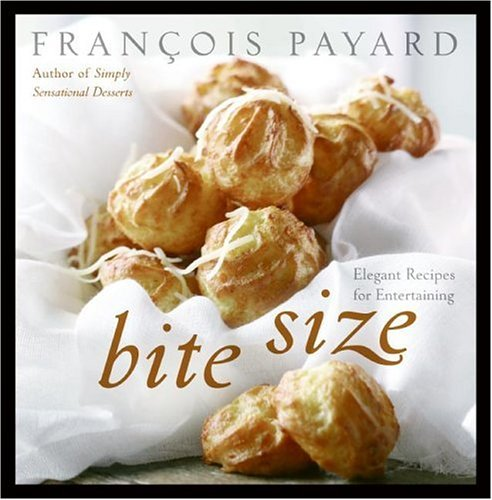 Bite Size Elegant Recipes for Entertaining  2006 9780060887223 Front Cover