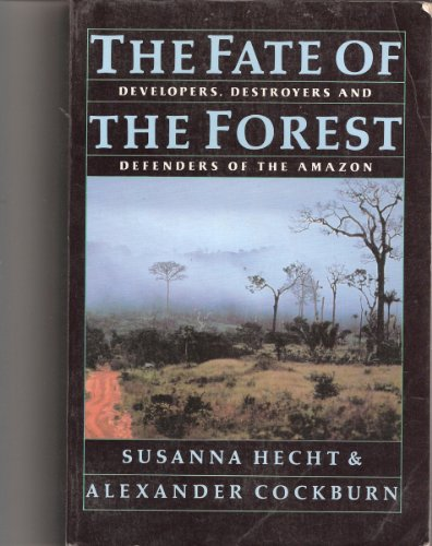 Fate of Forest : Developers, Destroyers and Defenders of the Amazon 1st (Reprint) edition cover