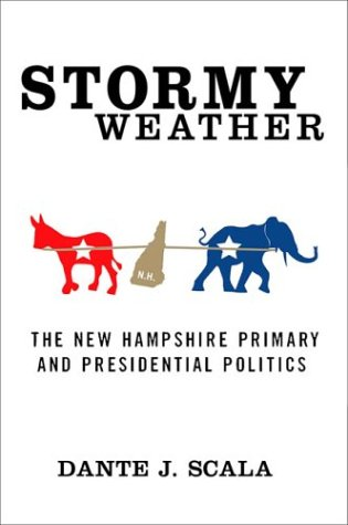 Stormy Weather The New Hampshire Primary and Presidential Politics  2003 (Revised) edition cover