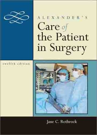 Alexander's Care of the Patient in Surgery  12th 2003 (Revised) edition cover