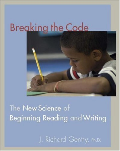 Breaking the Code The New Science of Beginning Reading and Writing  2006 edition cover