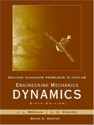 Engineering Mechanics Dynamics Solving Dynamics Problems in MATLAB 6th 2007 9780470099223 Front Cover